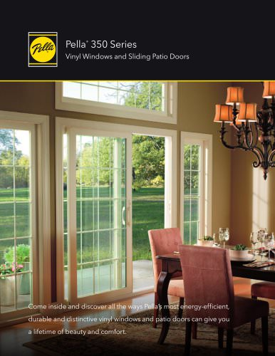 PELLA® 350 SERIES VINYL WINDOWS AND PATIO DOORS